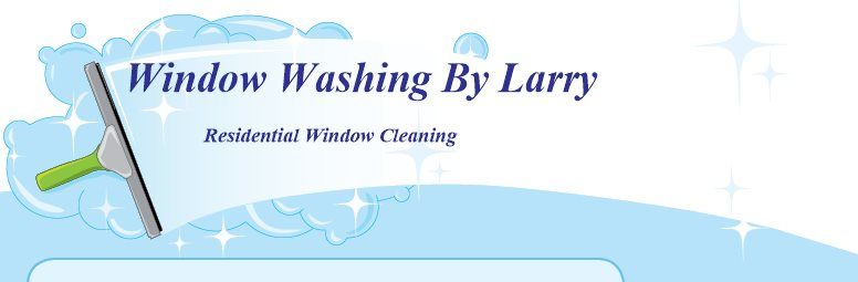 Window Washing By Larry - Residential Window Cleaning